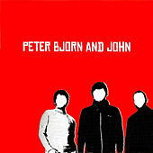 Peter Bjorn and John by Peter Bjorn and John