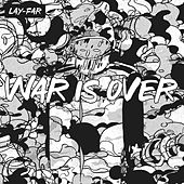 War is Over by Lay-Far