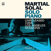 Solo Piano: Unreleased 1966 Los Angeles Session. Volume 2 by Martial Solal