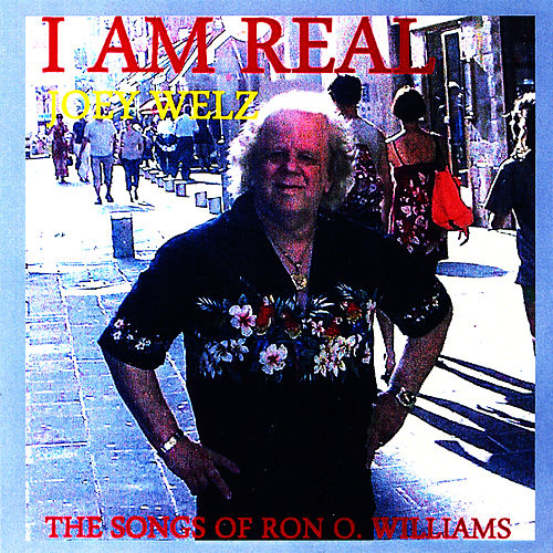 I Am Real by Joey Welz