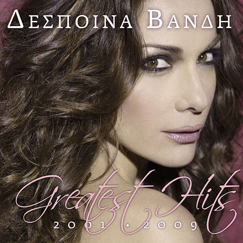 Greatest Hits 2001-2009: Deluxe Edition by Despina Vandi (Δέσποινα Βανδή)