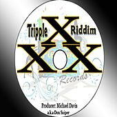 Triple X Riddim by Various Artists