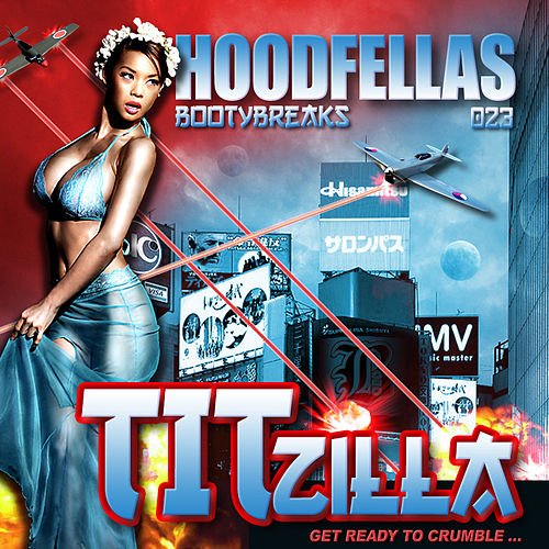 Titzilla by Hood Fellas