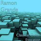 Classical Guitar Evocation by Ramon Grande
