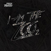 I Am the Zoo 2 by Mook Thuggin