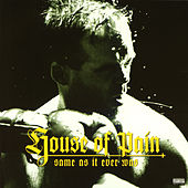 Same As It Ever Was [Explicit Version] von House of Pain