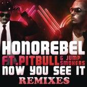 Now You See It [Remixes] de Honorebel