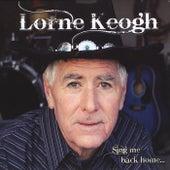 Sing Me Back Home by Lorne Keogh