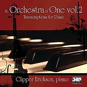 An Orchestra of One Vol. 2  - Works by Ravel, Copland, Bach, Wagner, Saint-Saëns, and Moussorgsky von Clipper Erickson