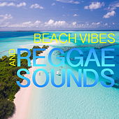 Beach Vibes And Reggae Sounds by Various Artists
