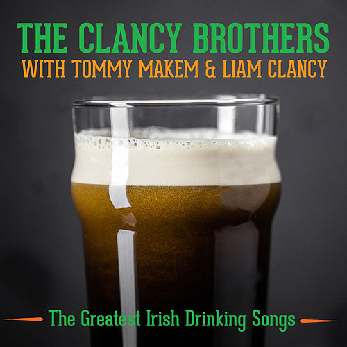 The Greatest Irish Drinking Songs by The Clancy Brothers