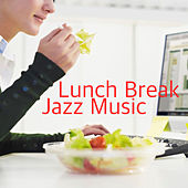 Lunch Break Jazz Music by Various Artists