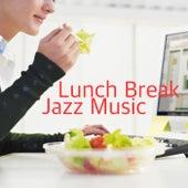 Lunch Break Jazz Music von Various Artists