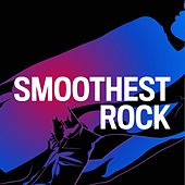 Smoothest Rock by Various Artists
