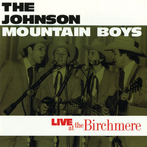 Live At The Birchmere by The Johnson Mountain Boys