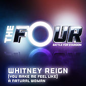 (You Make Me Feel Like) A Natural Woman (The Four Performance) by Whitney Reign