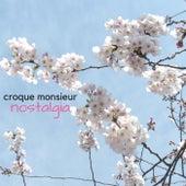 Nostalgia by Croque Monsieur