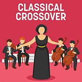 Classical Crossover by Various Artists