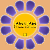 Jame Jam TV Series Collection 3 by Various Artists
