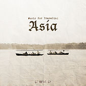 Music for Traveling in Asia by Li One Ly