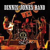 Dennis Jones Band: We3 (Live) by Dennis Jones