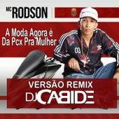 A Moda Agora É da Pcx pra Mulher (Remix) de DJ Cabide