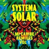 Mi Caribe Remixes, Vol. 1 by Systema Solar