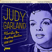 I Can't Give You Anything but Love (1938-1961) by Judy Garland