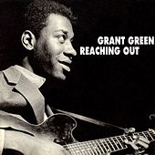Reaching Out van Grant Green