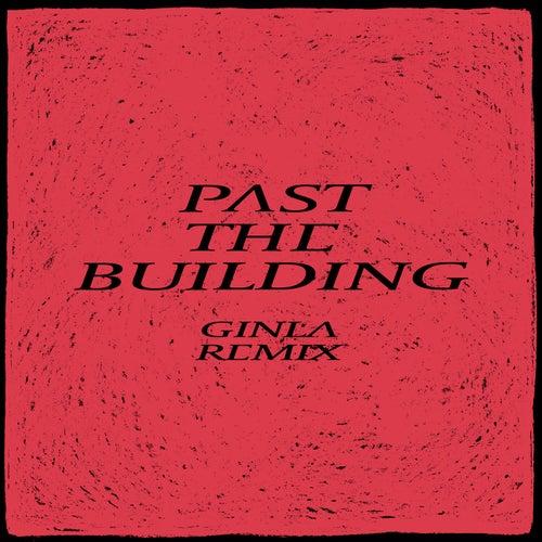 Past the Buliding (ginla Remix) von Gundelach