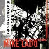 Welcome to the Afterfuture von Mike Ladd