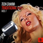 Teen Charm: Traditional Pop, Vol. 1 by Various Artists