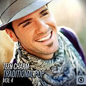 Teen Charm: Traditional Pop, Vol. 4 by Various Artists