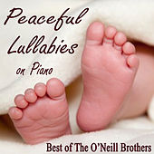 Peaceful Lullabies on Piano - Best of The O'Neill Brothers de The O'Neill Brothers