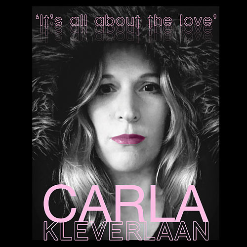 It's All About the Love by Carla Kleverlaan
