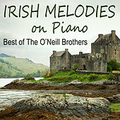 Irish Melodies on Piano - Best of The O'Neill Brothers de The O'Neill Brothers
