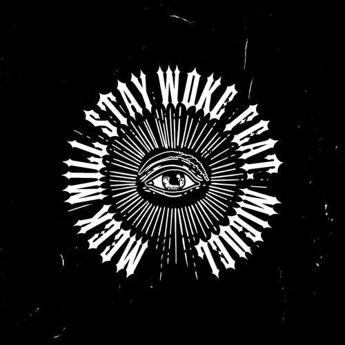 Stay Woke (feat. Miguel) by Meek Mill
