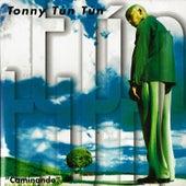 Caminando de Tonny Tun Tun