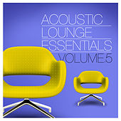 Acoustic Lounge Essentials, Vol.5 de Various Artists