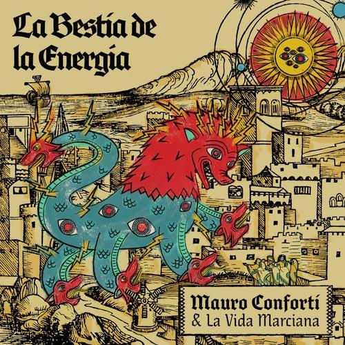 La Bestia de la Energía de Mauro Conforti & La Vida Marciana