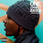 One Connect Away by Semore Buckz