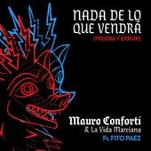 Nada de Lo Que Vendrá (Prueba y Error) de Mauro Conforti & La Vida Marciana