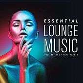 Essential Lounge Music (The Best Of by Hotmixradio) von Various Artists