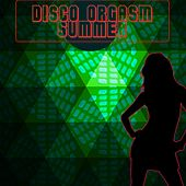 Disco Orgasm - The Summer Edition by Various Artists
