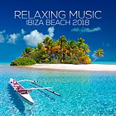 Relaxing Music Ibiza Beach 2018, Vol. 02 (Compiled & Mixed by Deep Dreamer) by Various Artists