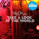Take a Look at the World (feat. Annie) [The Treatment Remix] von Ralph Myerz