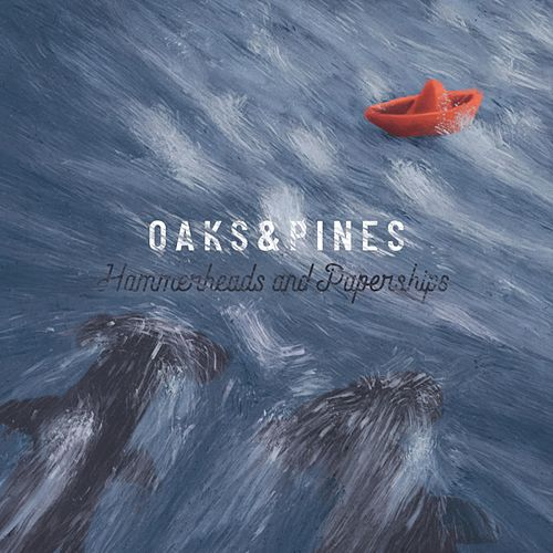 Hammerheads & Paperships de Oaks