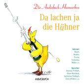 Da lachen ja die Hühner (Ungekürzt) von Diverse Autoren