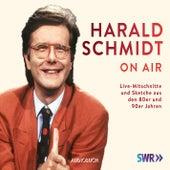 Harald Schmidt on Air (Feature Live) von Harald Schmidt on Air