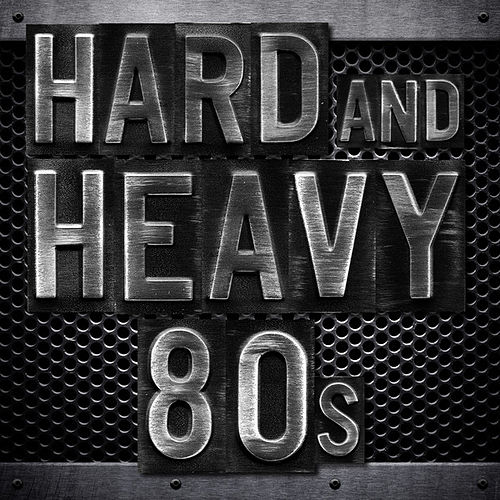 Hard and Heavy 80s by Various Artists